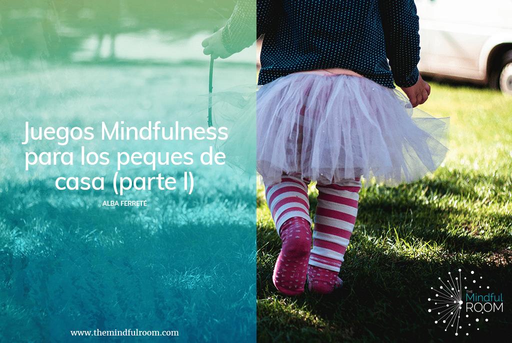 Juegos Mindfulness Para Los Peques De Casa Parte Ii The