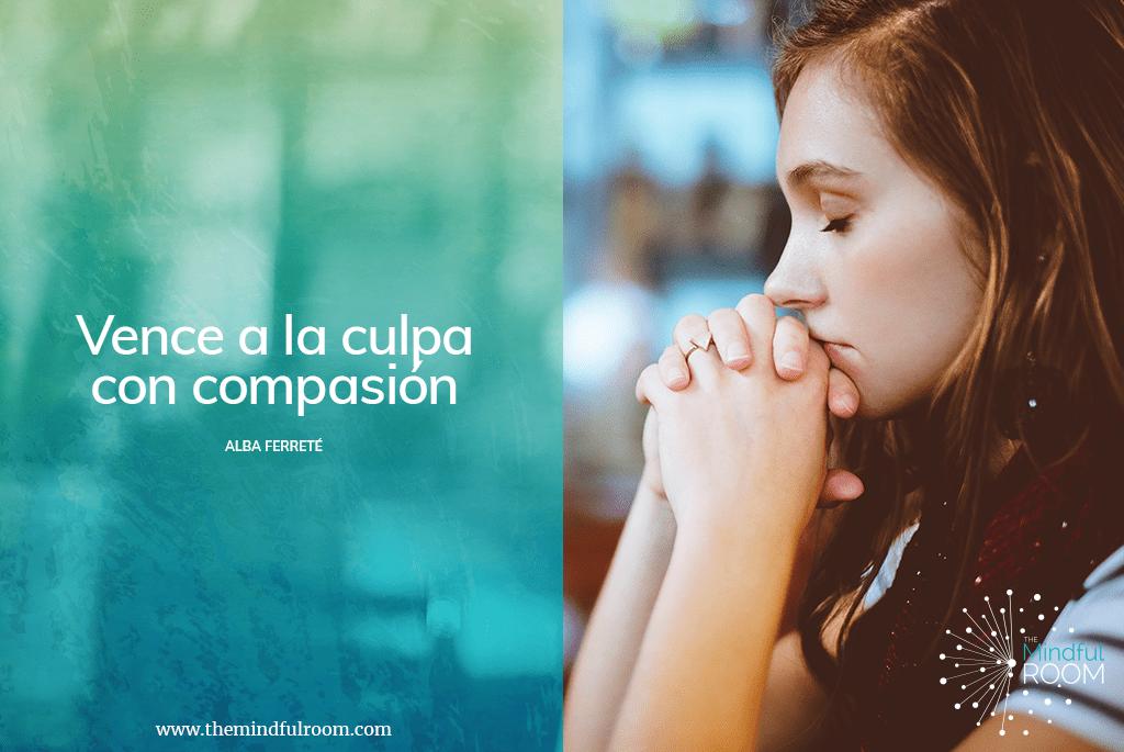 Vence a la culpa con compasión