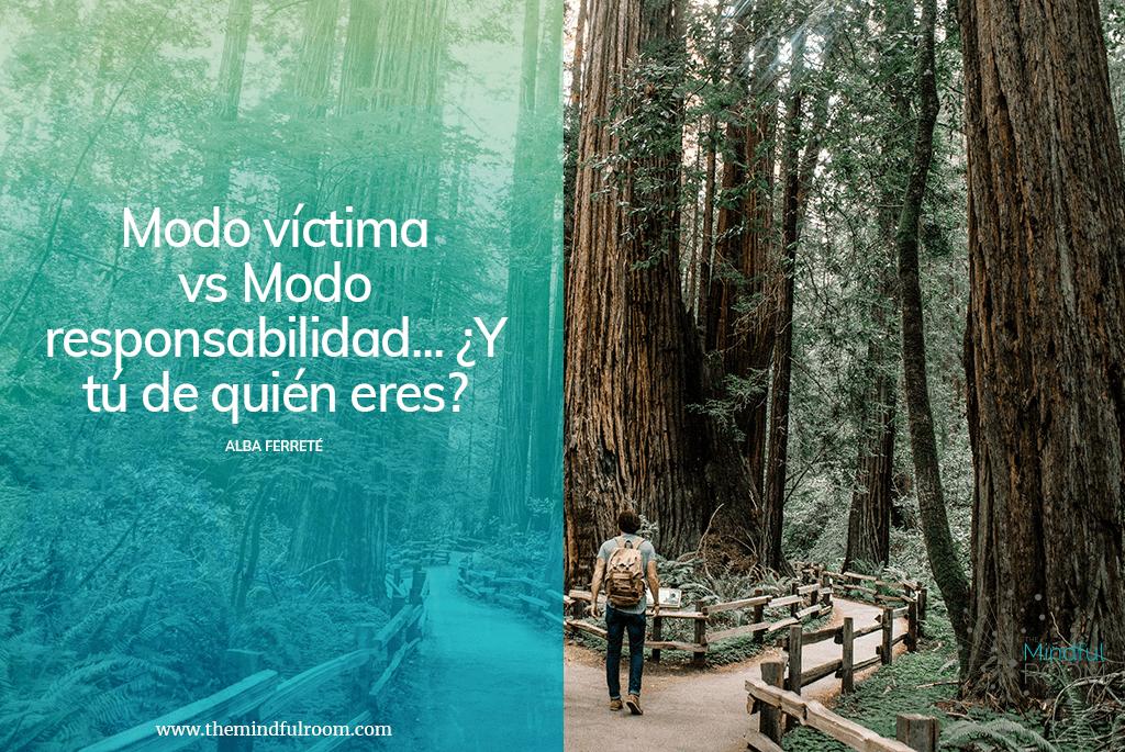 Modo víctima vs Modo responsabilidad... ¿Y tú de quién eres?