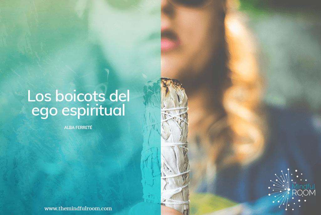 Los boicots del ego espiritual