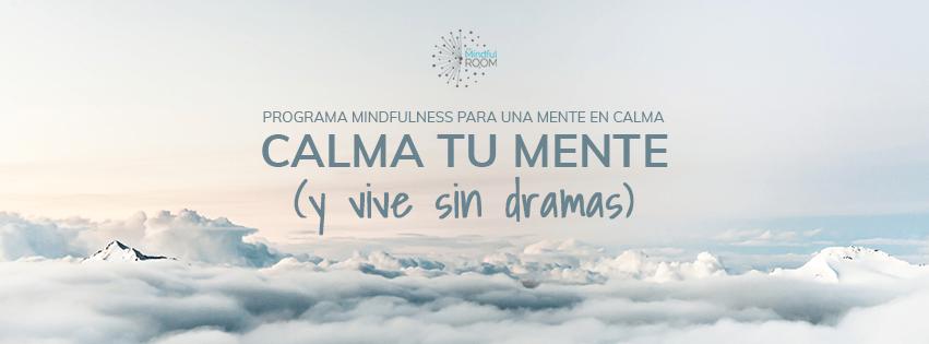 "Programa Mindfulness ""Calma tu mente y vive sin dramas"""