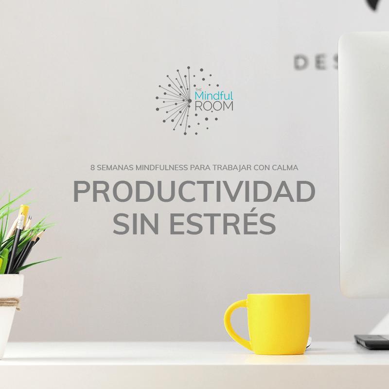 Productividad sin estrés