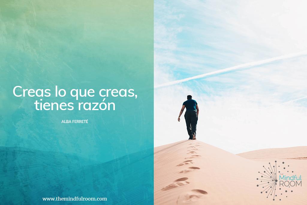 Creas lo que creas, tienes razón