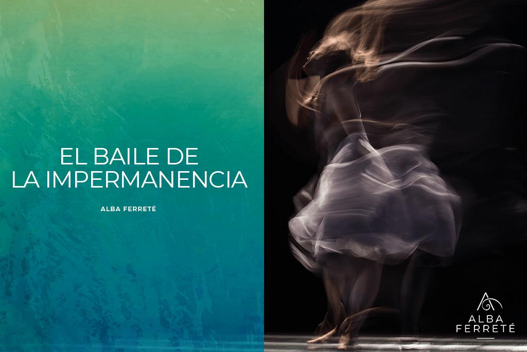 El baile de la impermanencia