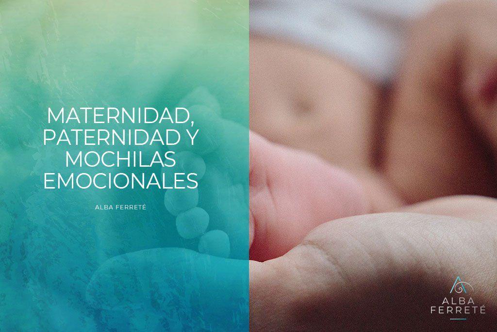 Maternidad, paternidad y mochilas emocionales